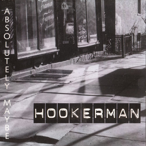Hookerman - Absolutely Maybe
