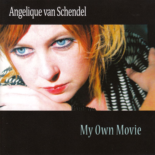 Angelique van Schendel - My Own Movie