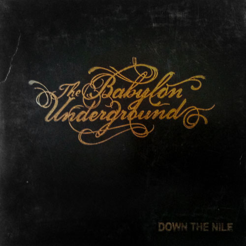 The Babylon Underground - Down The Nile